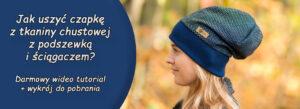 Jak uszyć czapkę z tkaniny chustowej z podszewką i ściągaczem? Darmowy tutorial + wykrój gratis.
