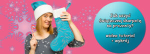 Dekorujemy dom na święta – jak uszyć świąteczną skarpetę na prezenty od Mikołaja?