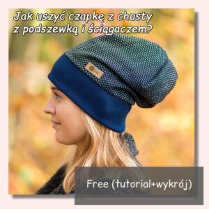 jak uszyć czapkę z chusty z podszewką i ściągaczem