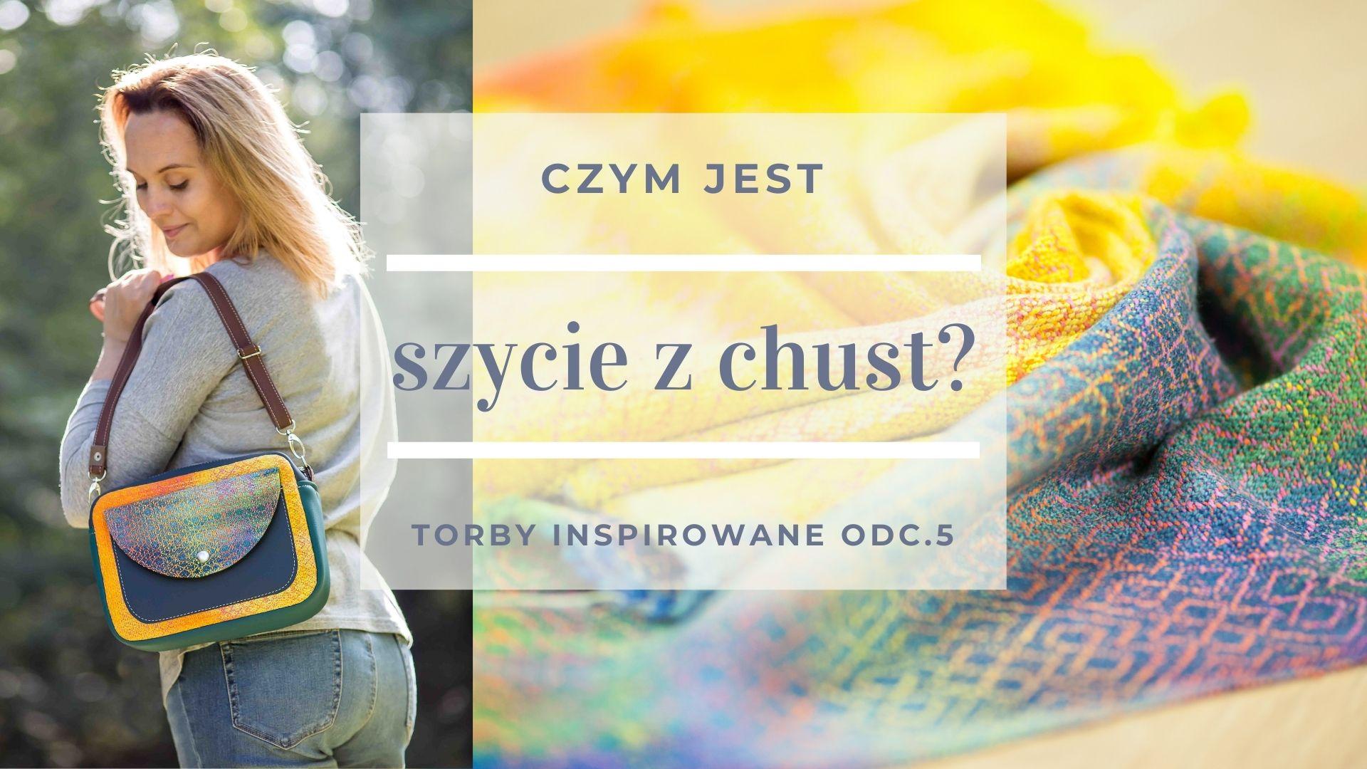 Read more about the article Czym jest szycie z chust? Moja jesień. Torby inspirowane odc #5 film + podcast