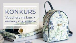 Read more about the article KONKURS – vouchery na najnowszy kurs szycia i zestawy materiałów do wykonania plecaków czekają na Ciebie!